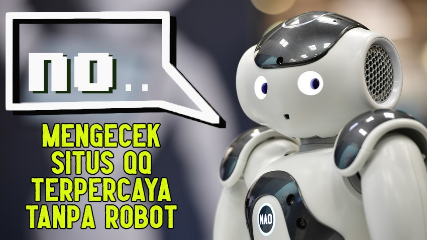 MENGECEK SITUS QQ TERPERCAYA TANPA ROBOT